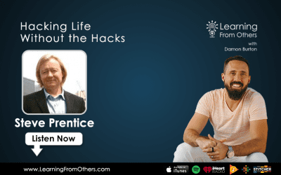Steve Prentice: Hacking Life Without the Hacks