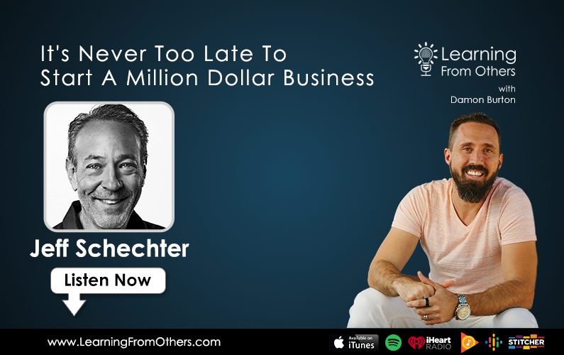 Jeff Schechter: It's Never too Late to Start a Million Dollar Business
