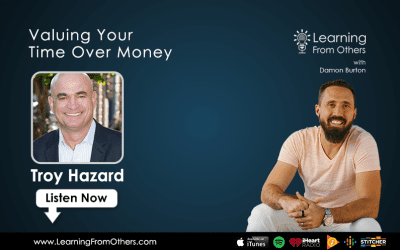 Troy Hazard: Valuing Your Time Over Money