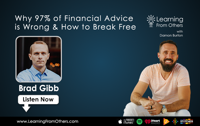 Brad Gibb: Why 97% of Financial Advice is Wrong & How to Break Free