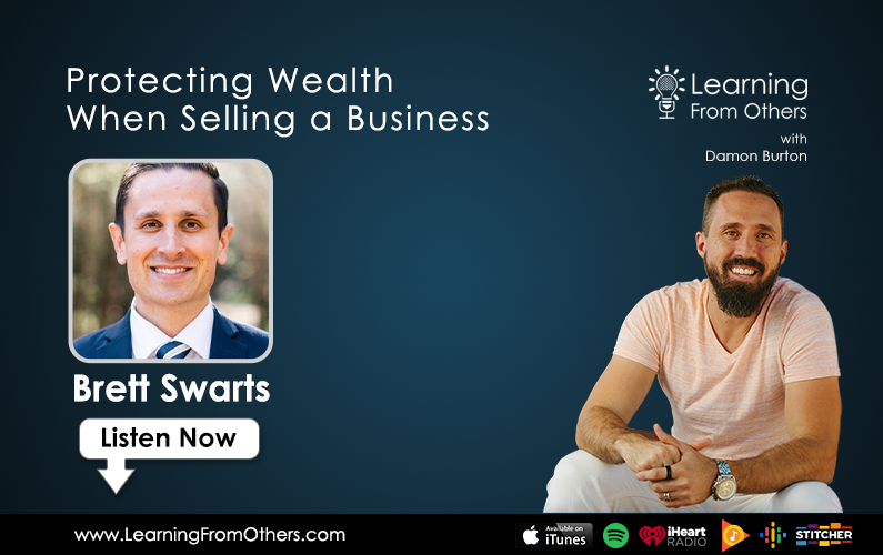 Brett Swarts: Protecting Wealth When Selling a Business