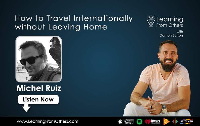 Michel Ruiz: How to Travel Internationally without Leaving Home (French)