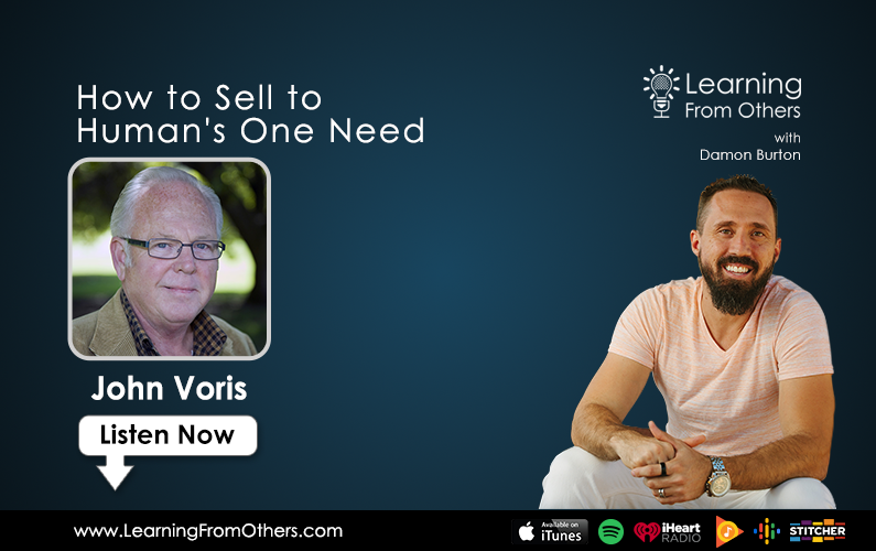 John Voris: How to Sell to Human's One Need