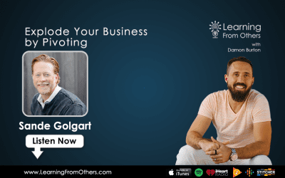 Sande Golgart: Explode Your Business by Pivoting