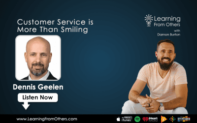 Dennis Geelen: Customer Service is More Than Smiling