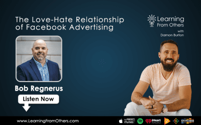 Bob Regnerus: The Love-Hate Relationship of Facebook Advertising