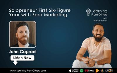 John Caprani: Solopreneur First Six-Figure Year with Zero Marketing
