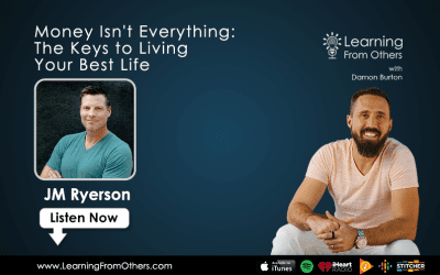 JM Ryerson: Money Isn't Everything:  The Keys to Living Your Best Life