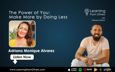 Adriana Monique Alvarez: The Power of You: Make More by Doing Less